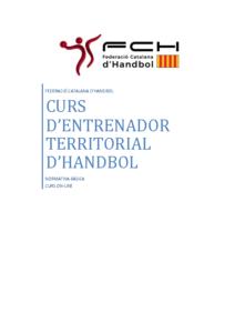 INFORMACIÓ GENERAL CURS D'ENTRENADOR TERRITORIAL D'HANDBOL (on-line)
